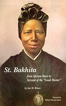St Bakhita  From African slave to servant of the  Good Master