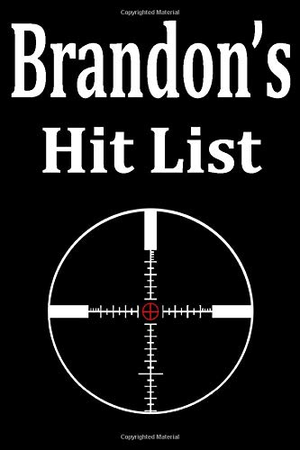 Brandon's Hit List: A funny personalized Lined notebook for Men named Brandon A Sarcastic snarky Novelty lined notebook office gag gift idea with a rifle scope target reticle sight on   the cover.