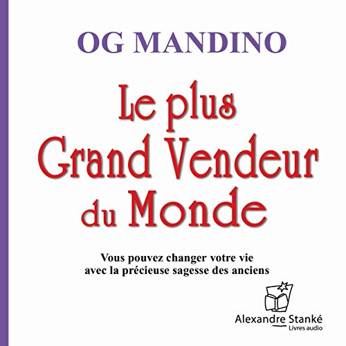 Le plus grand vendeur du monde                    By:                                                                                                                                 Og Mandino                               Narrated by:                                                                                                                                 Albert Millaire,                                                                                        Gérard Poirier,                                                                                        Frédéric Desager                      Length: 56 mins     4 ratings     Overall 4.5