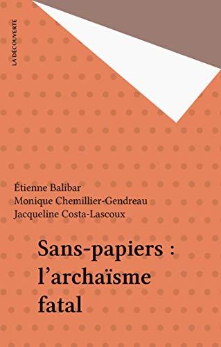 Sans-papiers : l'archaïsme fatal (Sur le vif) (French Edition)