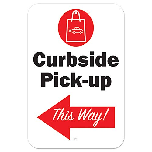 COVID-19 Notice Sign - Curbside Pick-up This Way Left Arrow   Heavy-Gauge Aluminum Parking Sign   Protect Your Business, Municipality, Home & Colleagues   Made in The USA