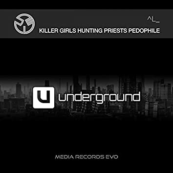 Killer Girls Hunting Priests Pedophile