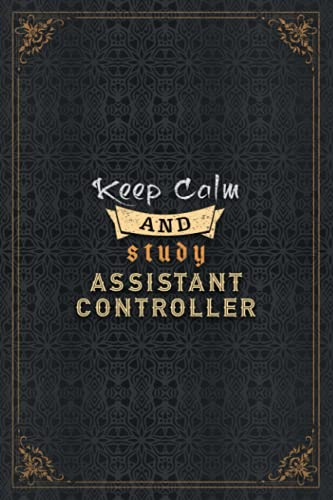 Assistant Controller Notebook Planner - Keep Calm And Study Assistant Controller Job Title Working Cover To Do List Journal: To Do List, 5.24 x 22.86 ... 110 Pages, Journal, Daily Journal, Personal