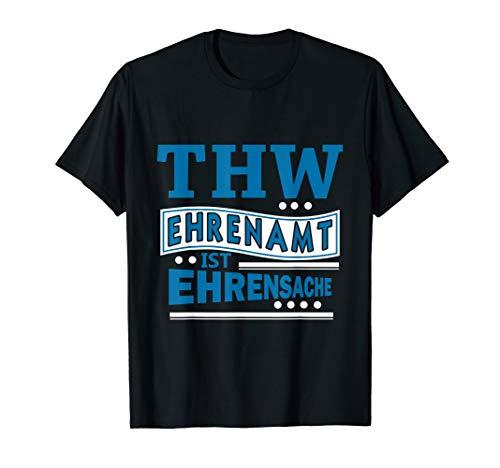 THW Ehrenamt ist Ehrensache Technisches Hilfswerk Motiv T-Shirt