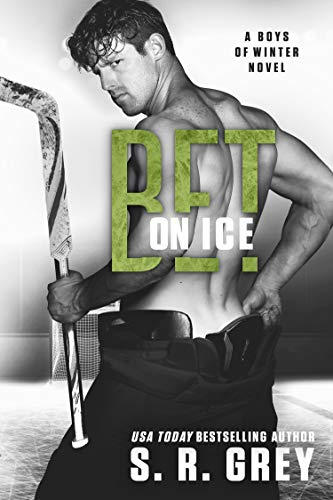 Bet on Ice (Boys of Winter Book 9) by [S.R. Grey]