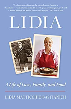 Lidia: A Life of Love, Family, and Food 0525610537 Book Cover