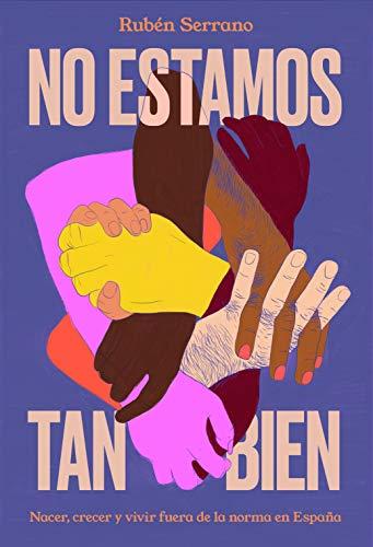 No estamos tan bien: Nacer, crecer y vivir fuera de la norma en Espaa (temas de hoy)