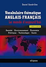 Vocabulaire Thématique Anglais-Français le Monde d'Aujourd'Hui Société Environnement Économie Politique Technologie Santé de Daniel Gandrillon