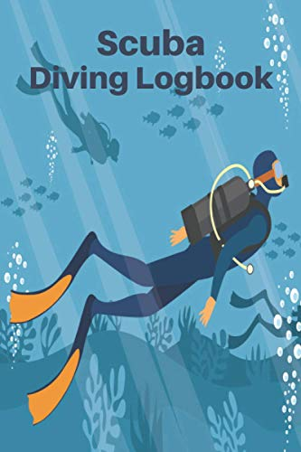 Scuba Diving Logbook: Diver Logbook Notebook Diary for Beginner, Intermediate Training Recreation Tracker.