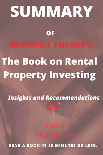 Real Estate Investing Books! - Summary of Brandon Turner's: The Book on Rental Property Investing: How to Create Wealth and Passive Income Through Smart Buy & Hold Real Estate Investing