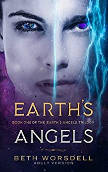 Earth's Angels: Adult Version (The Earth's Angels Trilogy Book 1) by [Beth Worsdell]