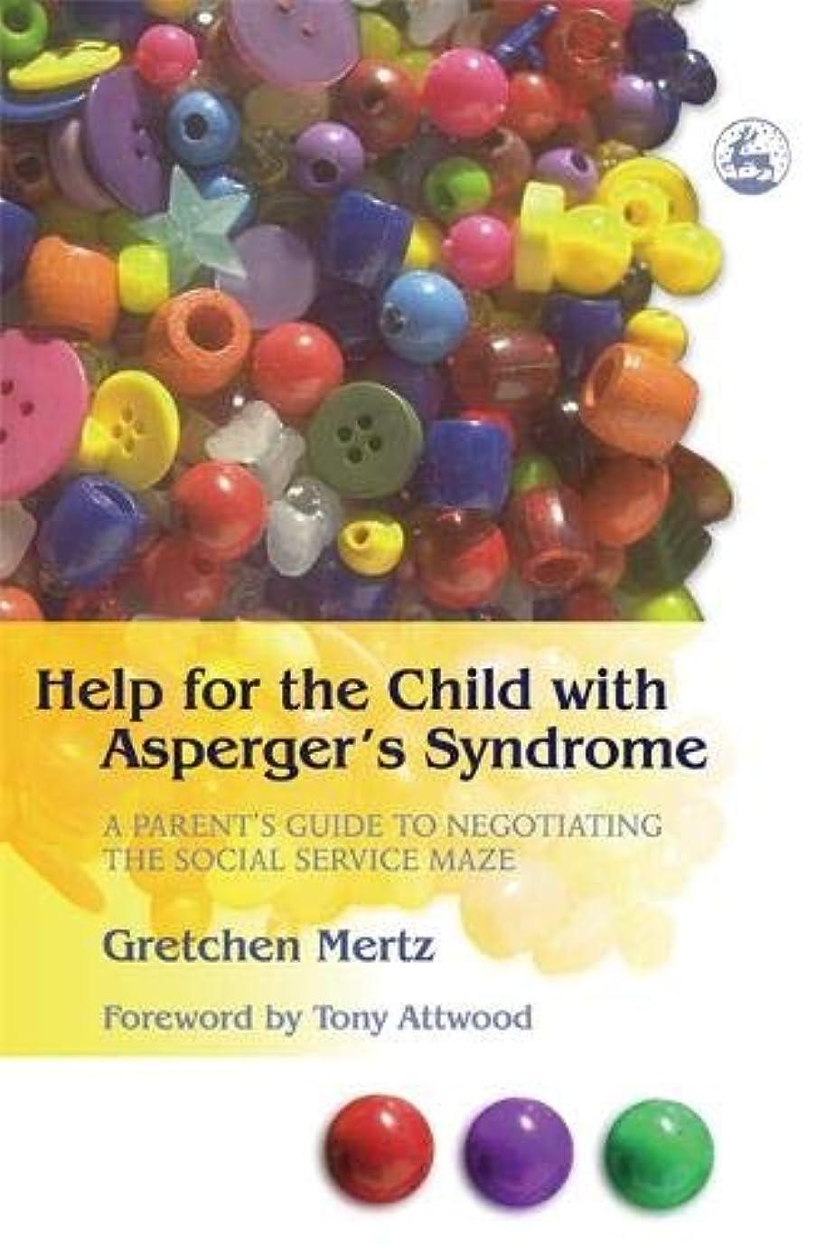 爆弾政治家豚肉Help For The Child With Asperger's Syndrome: A Parent's Guide To Negotiating The Social Service Maze