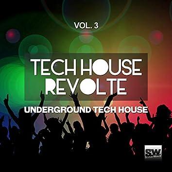 Tech House Revolte, Vol. 3 (Underground Tech House)