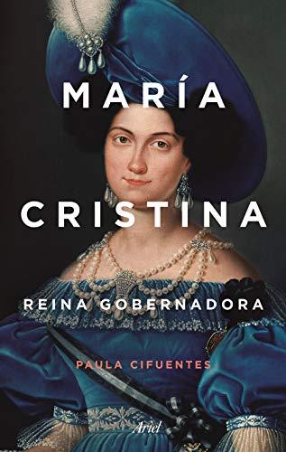 María Cristina: Reina gobernadora (Ariel)