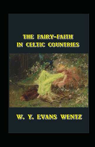The Fairy-Faith in Celtic Countries illustrated