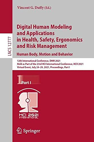 Digital Human Modeling and Applications in Health, Safety, Ergonomics and Risk Management. Human Body, Motion and Behavior: 12th International ... Applications, incl. Internet/Web, and HCI)