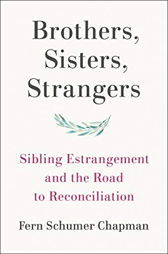 Compare Textbook Prices for Brothers, Sisters, Strangers: Sibling Estrangement and the Road to Reconciliation  ISBN 9780525561699 by Schumer Chapman, Fern