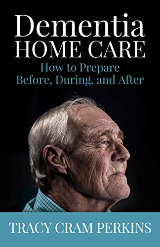 Compare Textbook Prices for Dementia Home Care: How to Prepare Before, During, and After  ISBN 9781941887127 by Perkins, Tracy Cram
