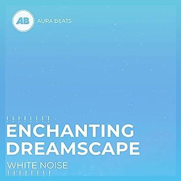 ! ! ! ! ! ! ! ! Enchanting Dreamscape White Noise ! ! ! ! ! ! ! !