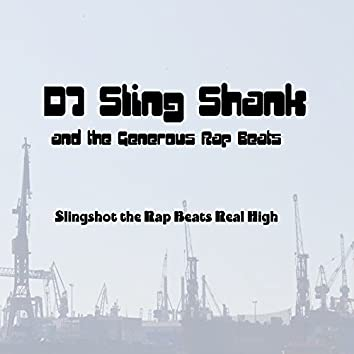 Slingshot the Rap Beats Real High