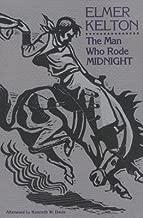 BY Kelton, Elmer ( Author ) [{ The Man Who Rode Midnight (Texas Tradition (Paperback) #0014) By Kelton, Elmer ( Author ) Jan - 01- 1990 ( Paperback ) } ]