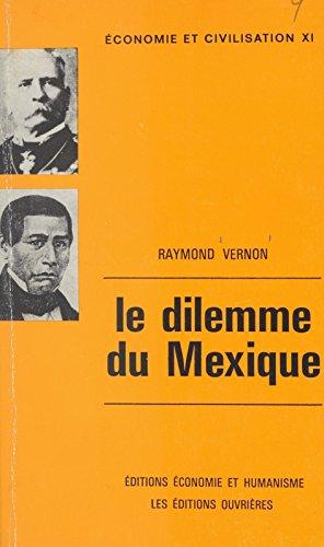 Le dilemme du Mexique: Les rôles respectifs du secteur public et du secteur privé dans le développement (French Edition)