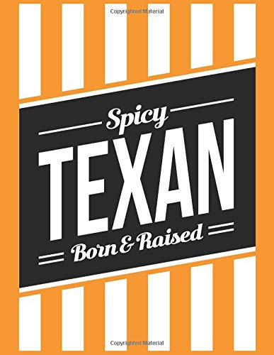 Spicy Texan Born and Raised: Funny Cool Texas Burger Ketchup Lined Notebook or Journal
