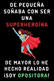 De Pequeña Soñaba Con Ser Una Superheroína. De Mayor Lo He Hecho Realidad ¡Soy Opositora!: Cuaderno De Notas Para Opositoras - 120 Páginas
