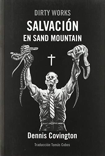 Salvación en sand mountain: Manipulación de serpientes y redención en los Apalaches del (NARRATIVA)