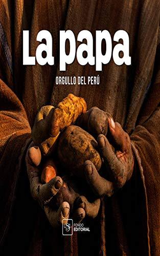 La Papa: Orgullo del Perú