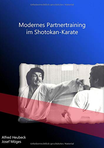 Modernes Partnertraining im Shotokan-Karate: Traditionelle und moderne Formen des Kumite-Trainings