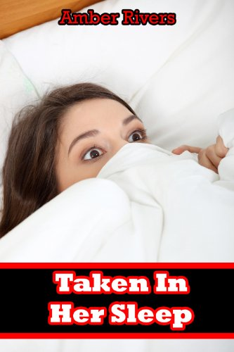 Taken In Her Sleep (Taboo Reluctant Forced Erotica)