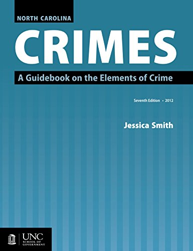 Compare Textbook Prices for North Carolina Crimes: A Guidebook on the Elements of Crime Seventh Edition, 2012 Edition ISBN 9781560116820 by Smith, Jessica