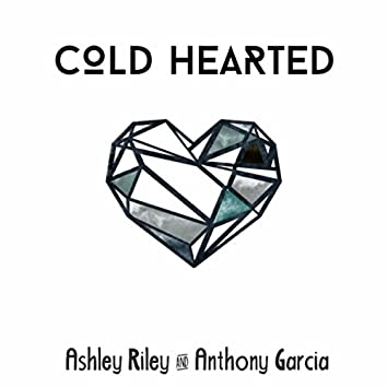 Cold Hearted (feat. Anthony Garcia)