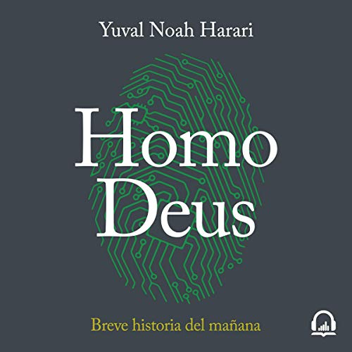 Homo Deus: Breve historia del mañana [Homo Deus: A Brief History of Tomorrow] audiobook cover art