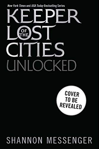 Compare Textbook Prices for Unlocked Book 8.5 Keeper of the Lost Cities  ISBN 9781534463424 by Messenger, Shannon