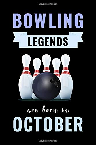 Bowling Legends Are Born In October: Unique Bowling Birthday Gift For Boys, Girls, Players   Lined Notebook / Journal For Bowling Lovers & Fans   110 Pages ( Bowling Birthday Gifts )