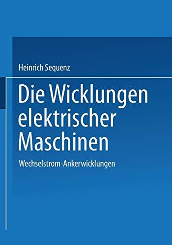 Die Wicklungen elektrischer Maschinen: Erster Band: Wechselstrom-Ankerwicklungen