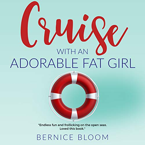 Cruise with an Adorable Fat Girl audiobook cover art