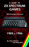 A Guide to ZX Spectrum Games – 1985 to 1986 (English Edition)