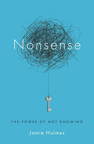 Nonsense The Power of Not Knowing