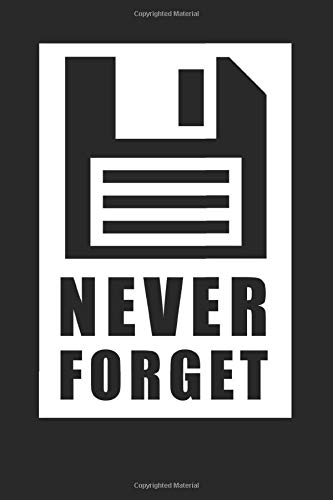 Computer Nerd Geek Journal Never Forget Diary Old School Notebook: Never Forget Classic Old School VHS Floppy Disc Cassette Tape Notepad, Journal & Writing Diary - 120 Page Affordable Notebook