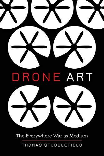 Drone Art: The Everywhere War as Medium (English Edition)