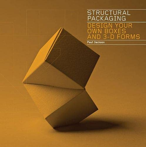 Structural Packaging: Design Your Own Boxes and 3-D Forms