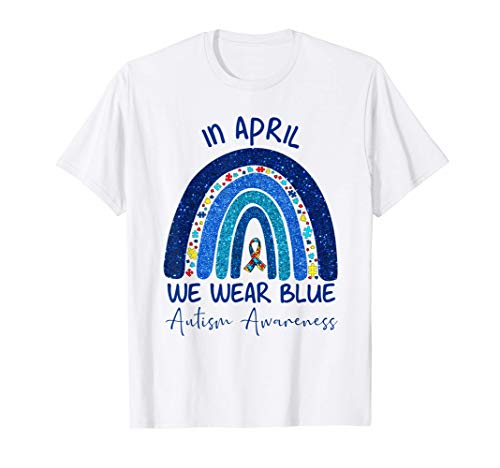 Rainbow Autism In April We Wear Blue Autism Awareness Month T-Shirt