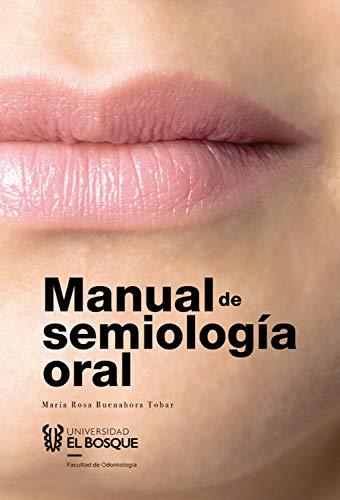 Manual de semiología oral (MEDICINA) (Spanish Edition)