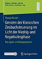Grenzen der klassischen Zinsbuchsteuerung im Licht der Niedrig-und Negativzinsphase: Das Japan- und Europaszenario (Business, Economics, and Law)