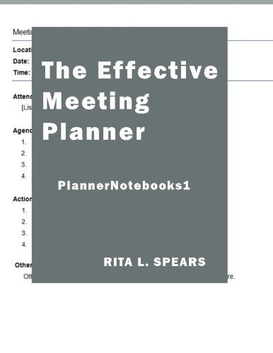 The Effective Meeting Planner: How to organize and cover all your meeting contents. (PlannerNotebooks) (Volume 1)