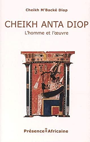 Cheikh Anta Diop Lhomme Et Loeuvre