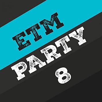 Etm Party, Vol. 8